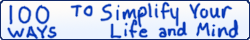"100 ways to simplify your life""></a></div>
